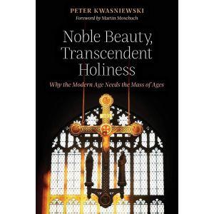 Noble Beauty, Transcendent Holiness