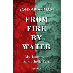 From Fire by Water - Sohrab Ahmari