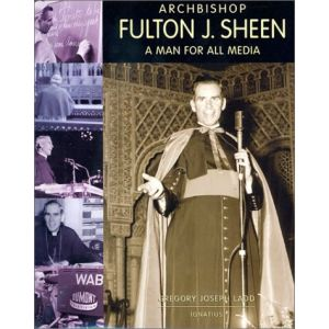 Archbishop Fulton J Sheen: A Man for All Media