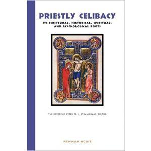 Priestly Celibacy - Fr. Peter Stravinskas, ed.