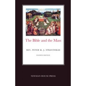 The Bible and the Mass - Fr. Peter Stravinskas
