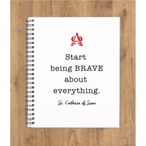 'Start Being Brave About Everything' Notebook