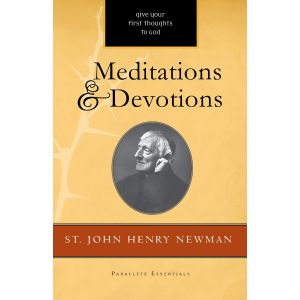 Meditations and Devotions - John Henry Newman