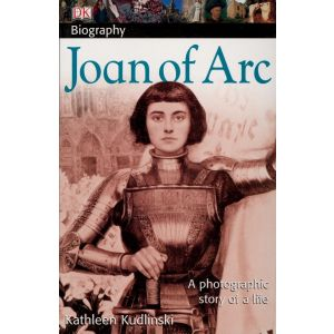 Joan of Arc: A Photographic Story of a Life