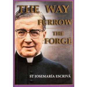 The Way/Furrow/Forge - St Josemaria Escriva