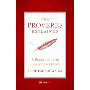 The Proverbs Explained - Fr Mitch Pacwa