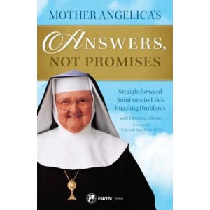 Mother Angelica - Answers, Not Promises