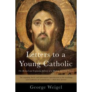 Weigel - Letters to a Young Catholic