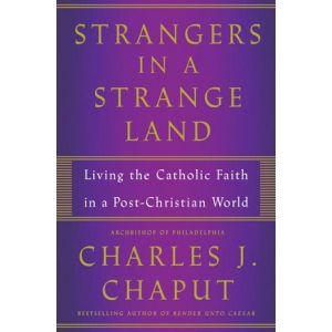Chaput - Strangers in a Strange Land