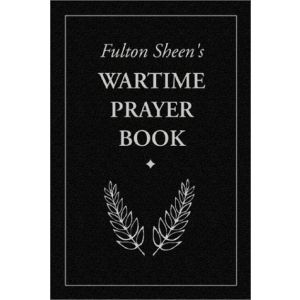 Fulton Sheen's Wartime Prayer Book