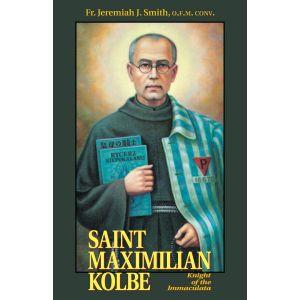 St Maximilian Kolbe: Knight of the Immaculata