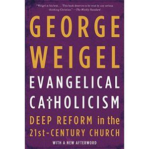 Weigel - Evangelical Catholicism