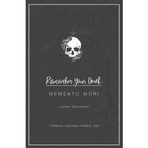 Remember Your Death: A Lenten Devotional