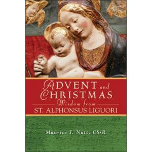 Advent and Christmas Wisdom from St. Alphonsus