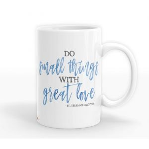'Do Small Things with Great Love' Mug
