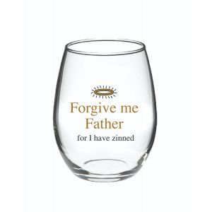 Forgive Me Father for I have Zinned Wineglass