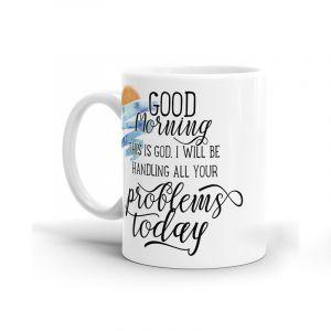 """""""Good Morning This Is God"""" Sunrise Mug"""