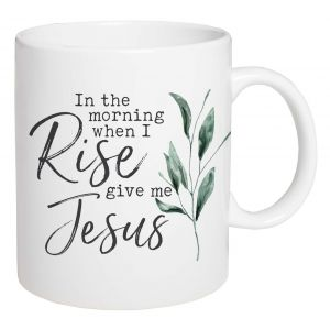 In the Morning When I Rise Mug