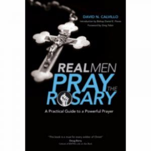 Real Men Pray the Rosary - Calvillo