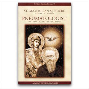 St. Maximilian M. Kolbe: Pneumatologist