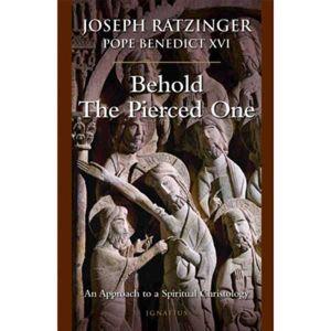 Behold the Pierced One - Joseph Ratzinger