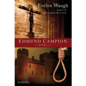 Edmund Campion: A Life - by Evelyn Waugh