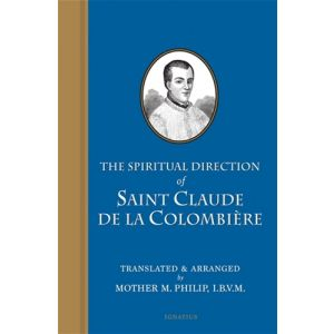 The Spiritual Direction of St. Claude Colombiere