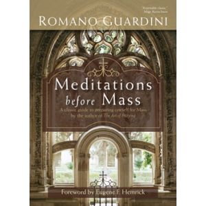 Guardini - Meditations before Mass
