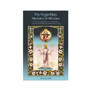 Virgin Mary Mediatrix All Graces