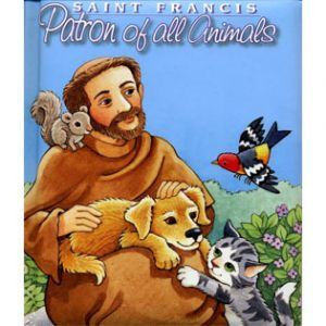 St. Francis: Patron Saint of All Animals