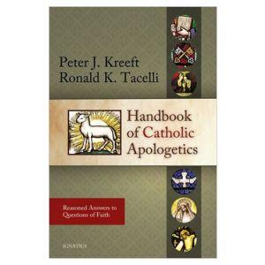 Kreeft - Handbook of Catholic Apologetics