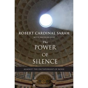 Cardinal Sarah - The Power of Silence