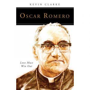 Oscar Romero- Love Must Win Out