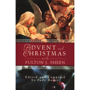 Advent and Christmas Wisdom from Fulton J. Sheen
