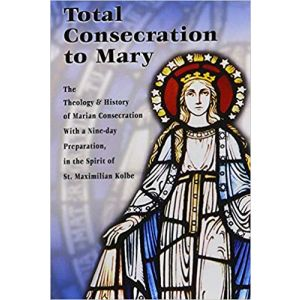 Total Consecration to Mary