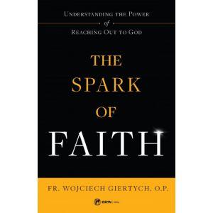 The Spark of Faith - Fr Wojciech Giertych, O.P.