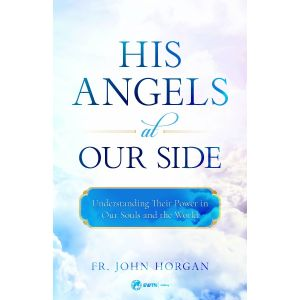 His Angels at Our Side - Fr John Horgan