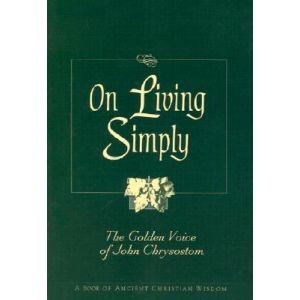 Chrysostom - On Living Simply