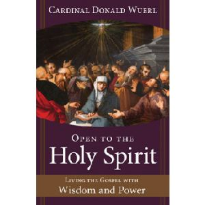 Wuerl - Open to the Holy Spirit
