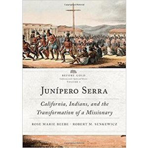 Junipero Serra: Transformation of a Missionary