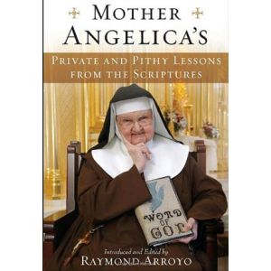 Arroyo - Mother Angelica Private and Pithy Lessons