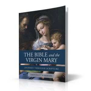 The Bible and the Virgin Mary Participant Guide