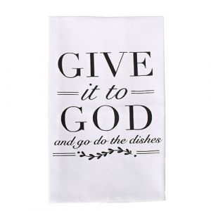 Give It To God Tea Towel