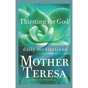 Thirsting for God - Mother Teresa