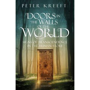 Doors in the Walls of the World - Peter Kreeft