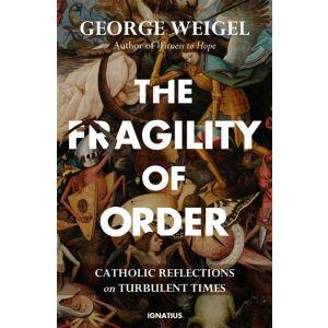 The Fragility of Order - George Weigel