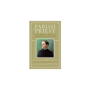 Parish Priest: Father Michael McGivney and America