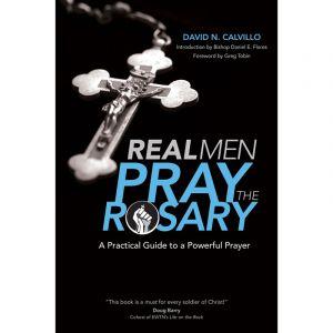 Real Men Pray the Rosary - Calvillo