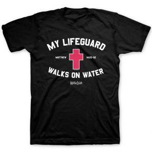 My Lifeguard Walks on Water - Black T-Shirt