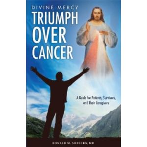 Divine Mercy--Triumph Over Cancer